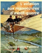 L'aviation aux manoeuvres, 1910-1913