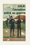 1914: l'aviation entre en guerre